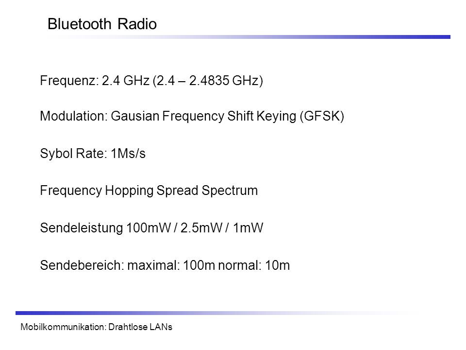 Bluetooth Radio Frequenz: 2.4 GHz (2.4 – GHz)