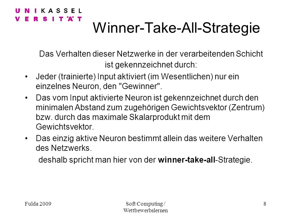 Winner-Take-All-Strategie