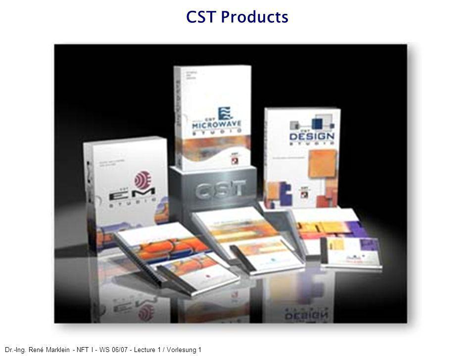 CST Products Dr.-Ing. René Marklein - NFT I - WS 06/07 - Lecture 1 / Vorlesung 1