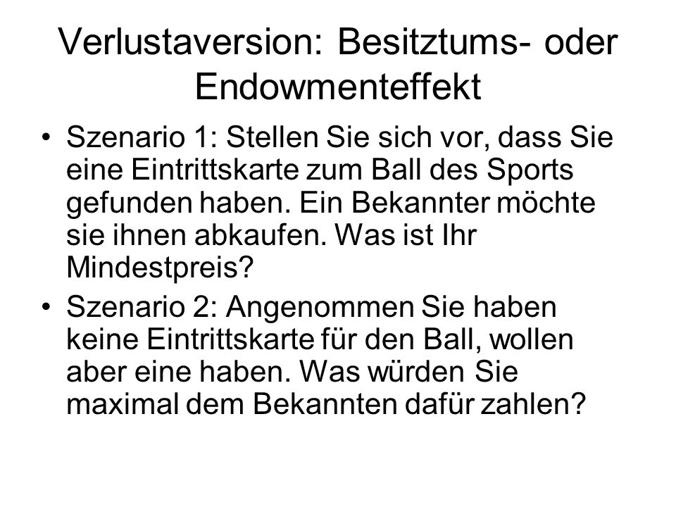 Verlustaversion: Besitztums- oder Endowmenteffekt