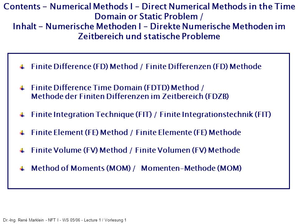 Contents - Numerical Methods I – Direct Numerical Methods in the Time Domain or Static Problem / Inhalt - Numerische Methoden I – Direkte Numerische Methoden im Zeitbereich und statische Probleme