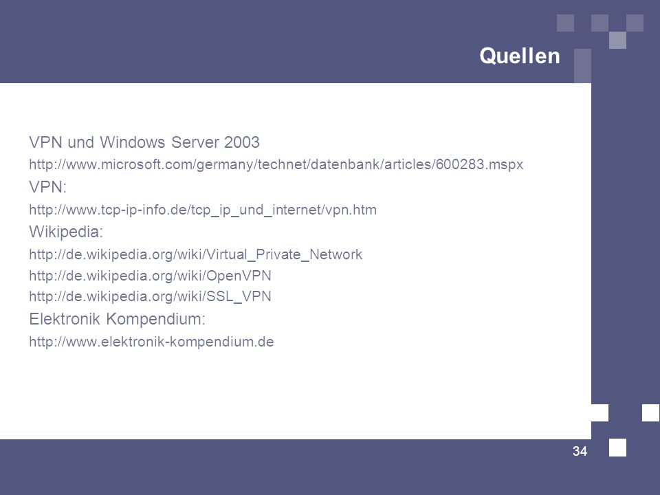 Quellen VPN und Windows Server 2003 VPN: Wikipedia: