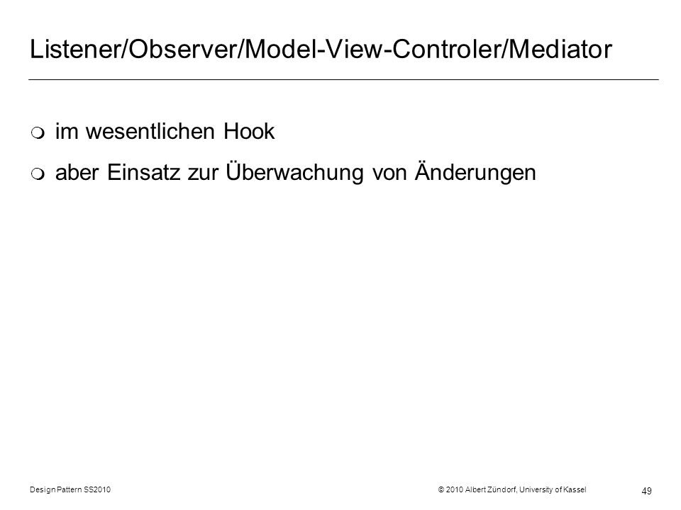 Listener/Observer/Model-View-Controler/Mediator