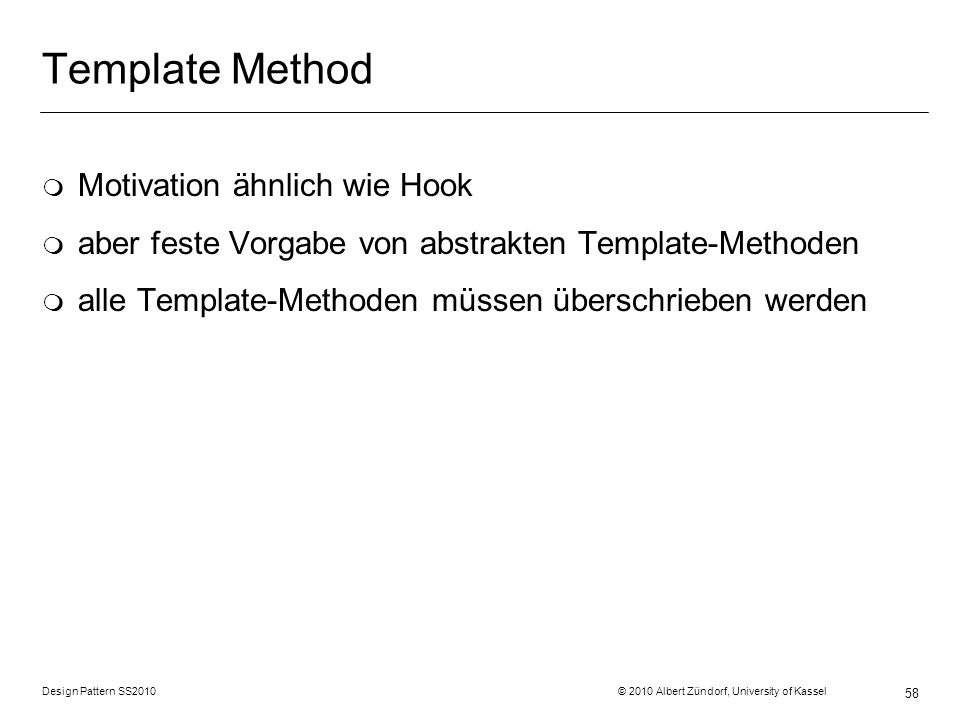 Template Method Motivation ähnlich wie Hook