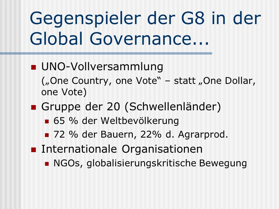 Gegenspieler der G8 in der Global Governance...