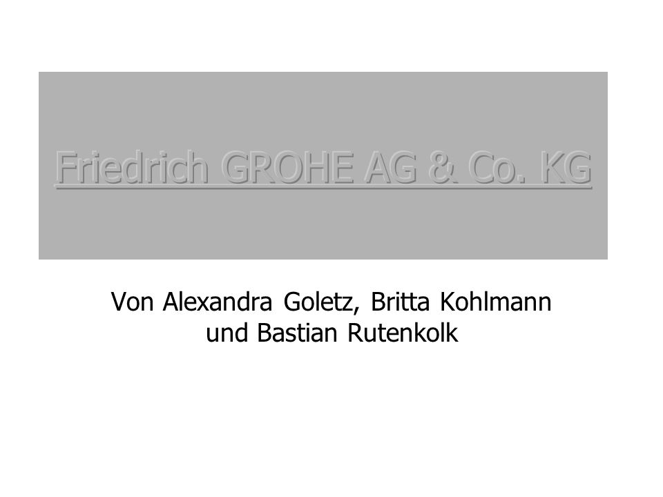 Friedrich GROHE AG & Co. KG