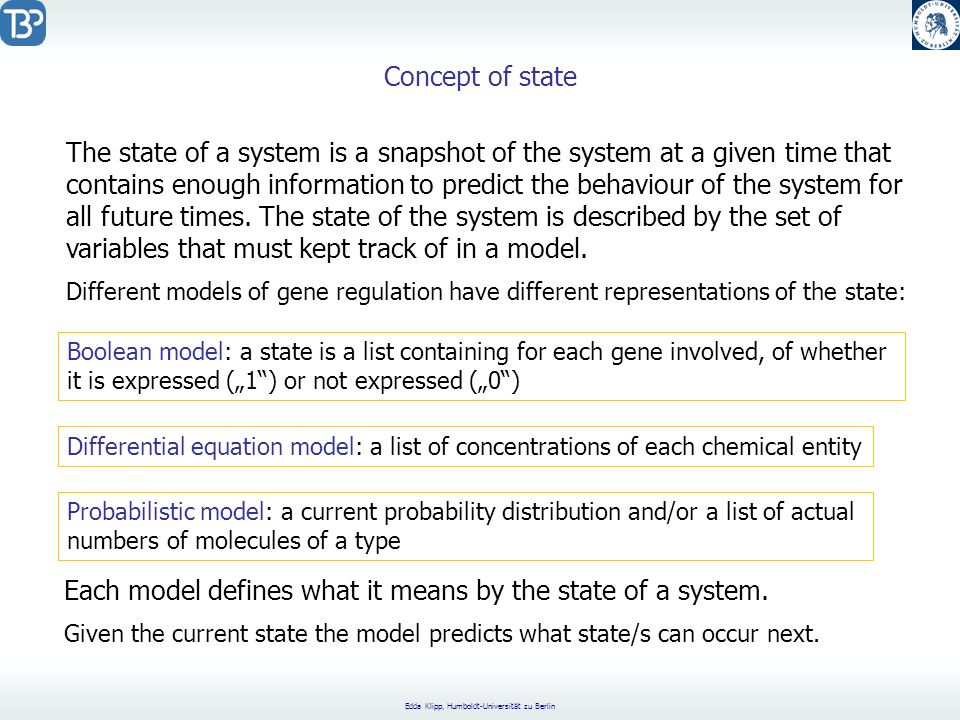 The state of a system is a snapshot of the system at a given time that