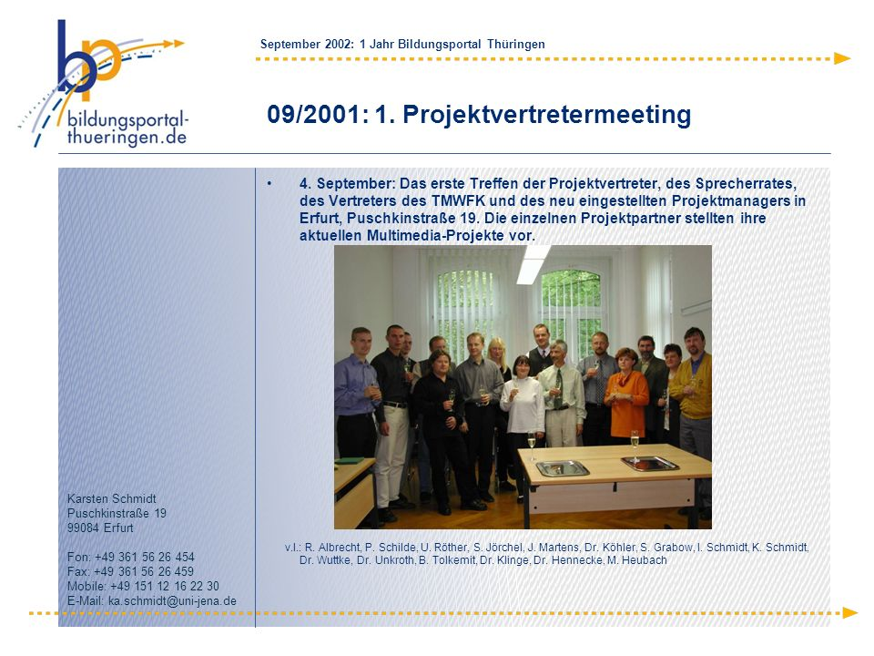 09/2001: 1. Projektvertretermeeting