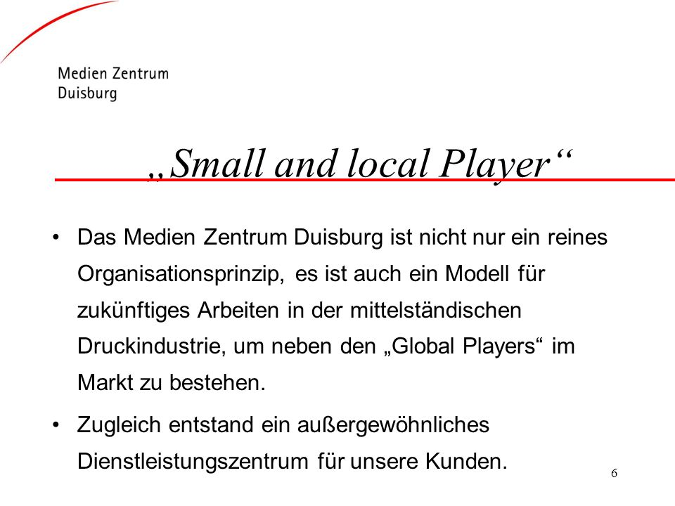 """Small and local Player"