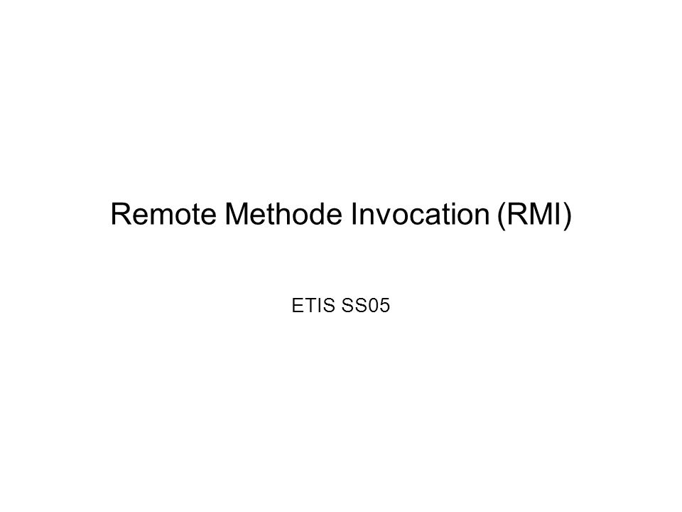 Remote Methode Invocation (RMI)