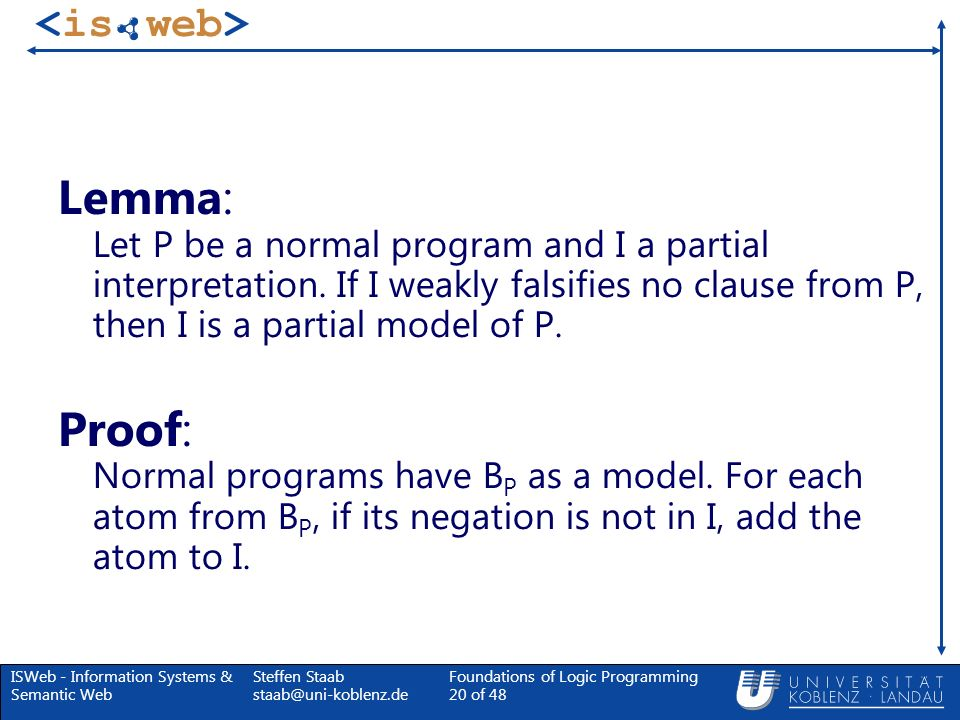 Lemma: Let P be a normal program and I a partial interpretation