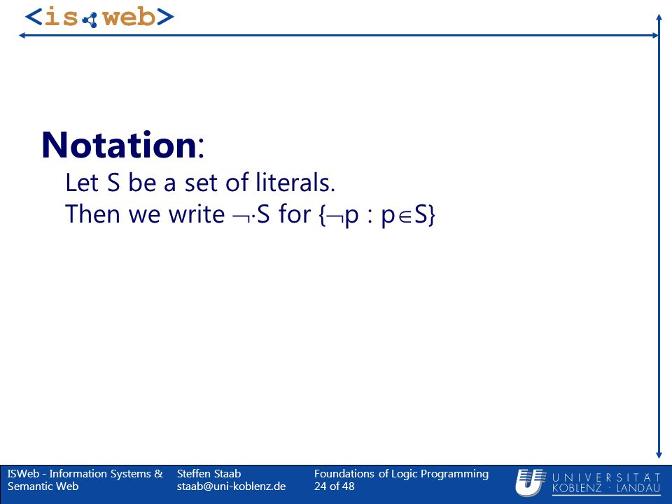 Notation: Let S be a set of literals. Then we write S for {p : pS}