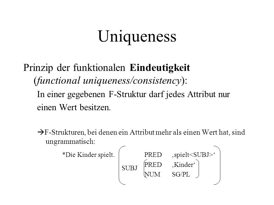 Uniqueness Prinzip der funktionalen Eindeutigkeit (functional uniqueness/consistency):