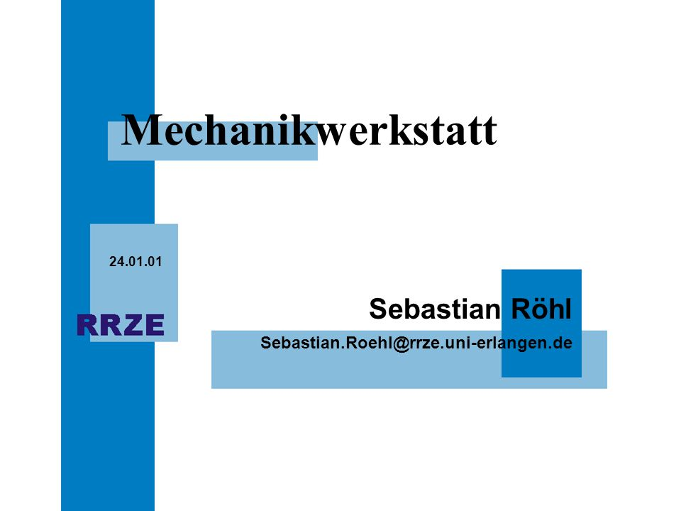 Mechanikwerkstatt 24.01.01