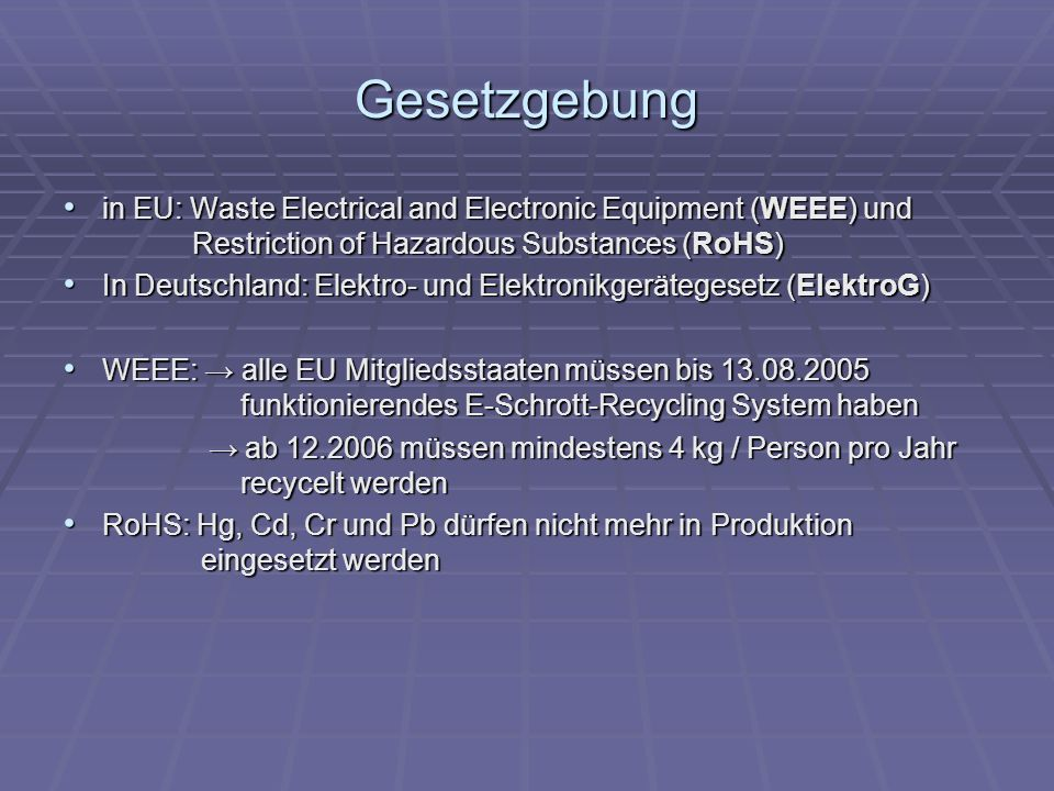 Gesetzgebung in EU: Waste Electrical and Electronic Equipment (WEEE) und Restriction of Hazardous Substances (RoHS)