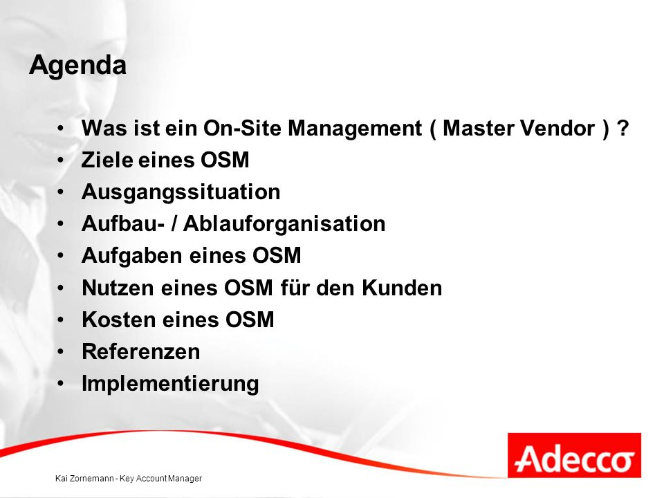 Agenda Was ist ein On-Site Management ( Master Vendor )