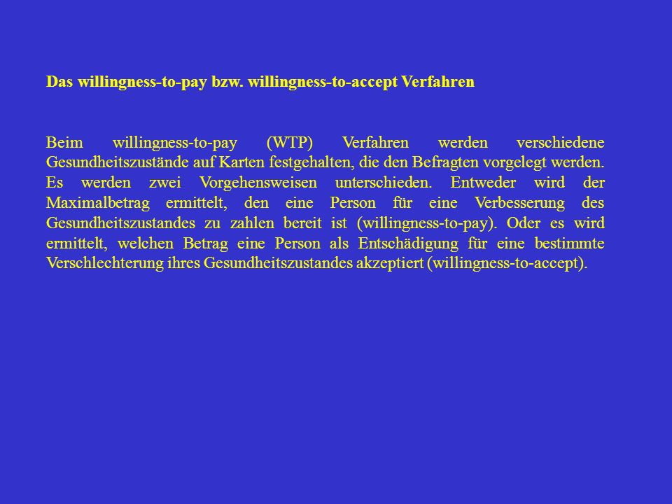 Das willingness-to-pay bzw. willingness-to-accept Verfahren