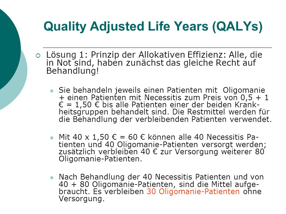 Quality Adjusted Life Years (QALYs)