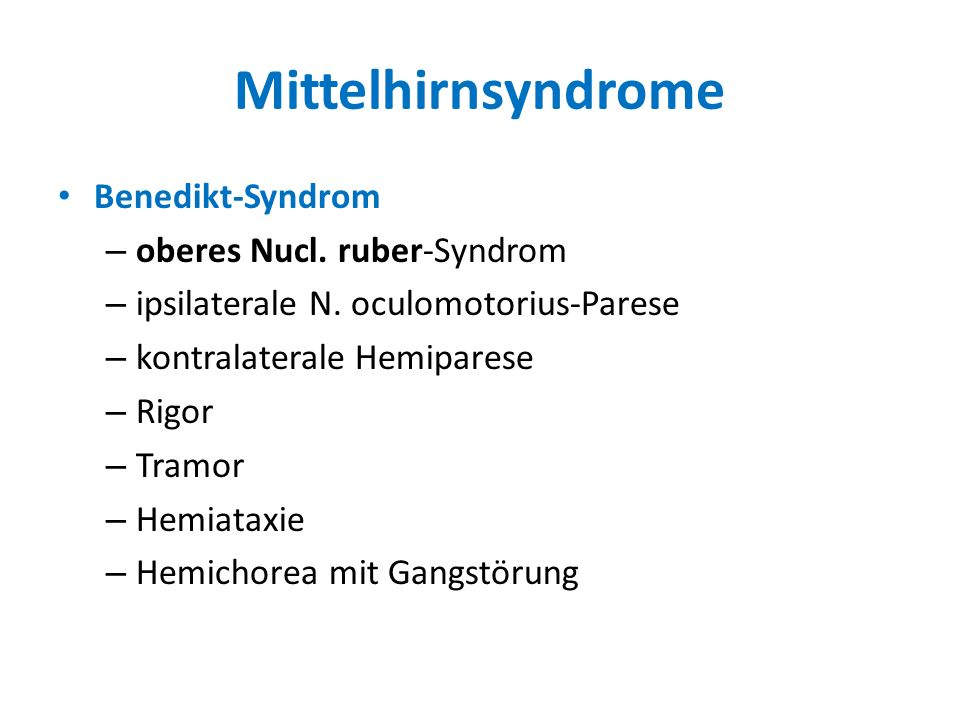Mittelhirnsyndrome Benedikt-Syndrom oberes Nucl. ruber-Syndrom