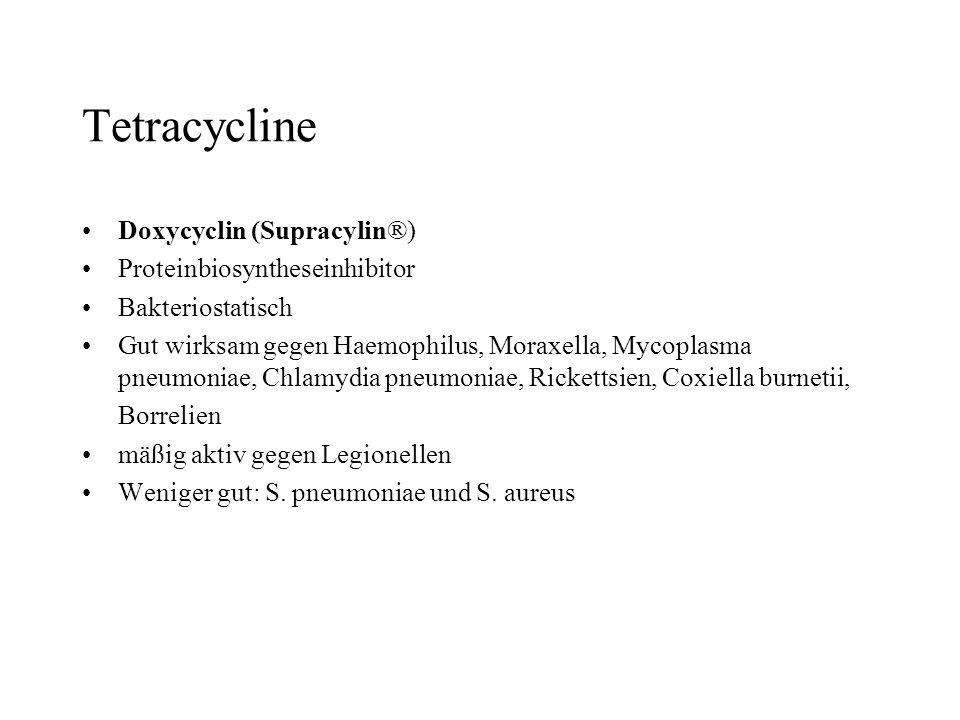 Tetracycline Doxycyclin (Supracylin®) Proteinbiosyntheseinhibitor