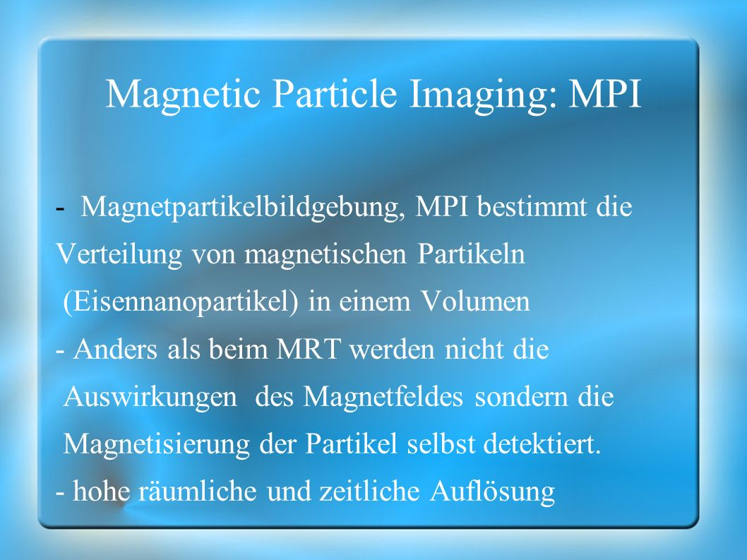 Magnetic Particle Imaging: MPI