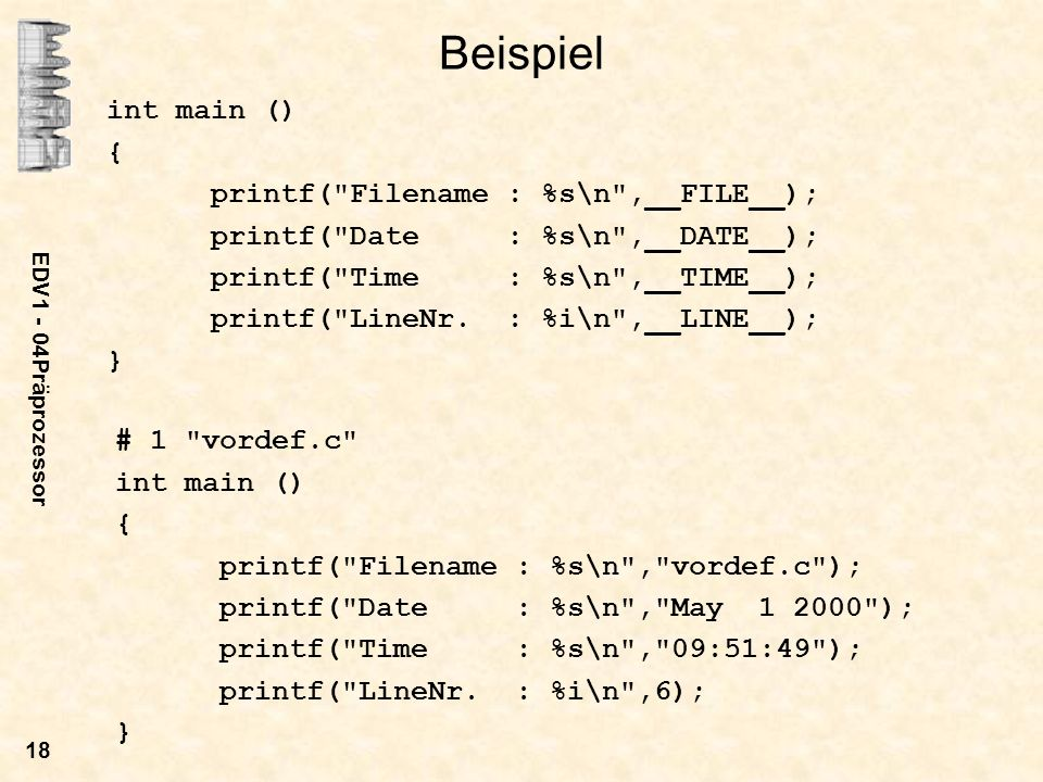 Beispiel int main () { printf( Filename : %s\n ,__FILE__);