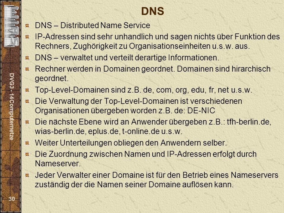 DNS DNS – Distributed Name Service