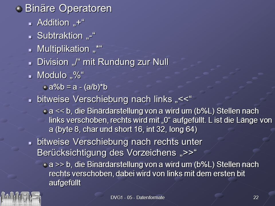 "Binäre Operatoren Addition ""+ Subtraktion ""- Multiplikation ""*"