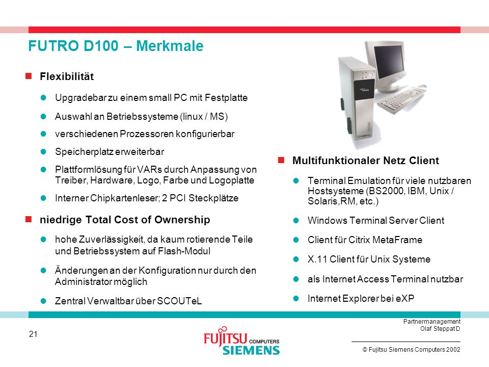 FUTRO D100 – Merkmale Flexibilität niedrige Total Cost of Ownership