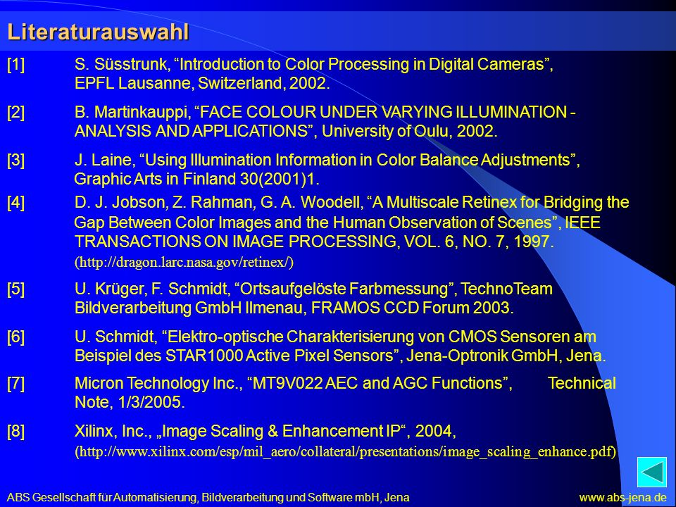 Literaturauswahl [1] S. Süsstrunk, Introduction to Color Processing in Digital Cameras , EPFL Lausanne, Switzerland,