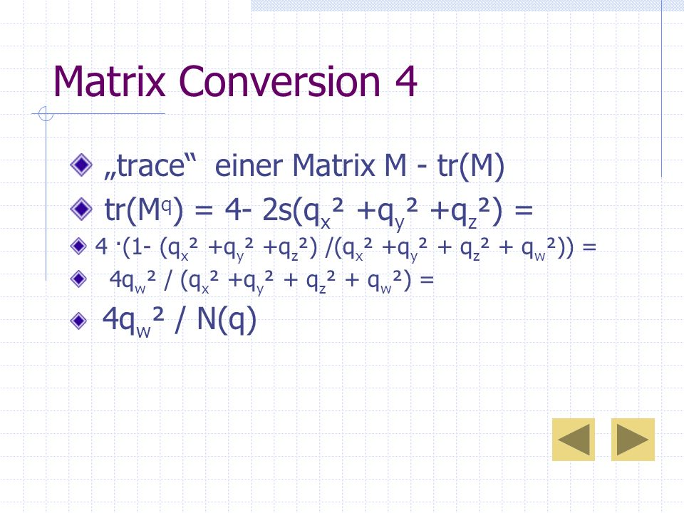 "Matrix Conversion 4 ""trace einer Matrix M - tr(M)"