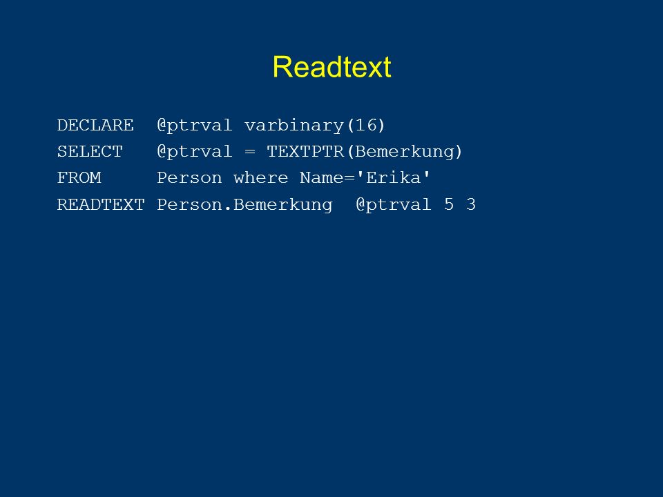 Readtext DECLARE @ptrval varbinary(16)