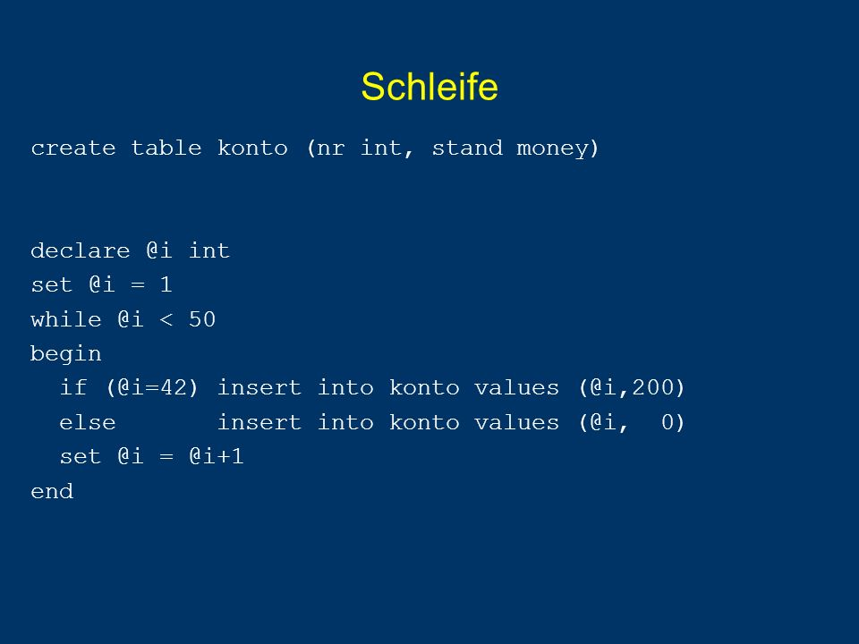 Schleife create table konto (nr int, stand money) declare @i int