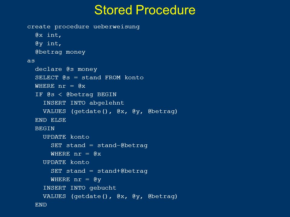 Stored Procedure create procedure ueberweisung @x int, @y int,