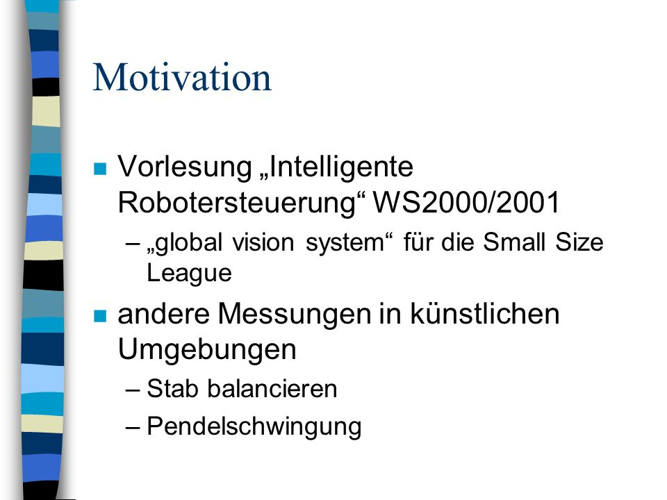 "Motivation Vorlesung ""Intelligente Robotersteuerung WS2000/2001"