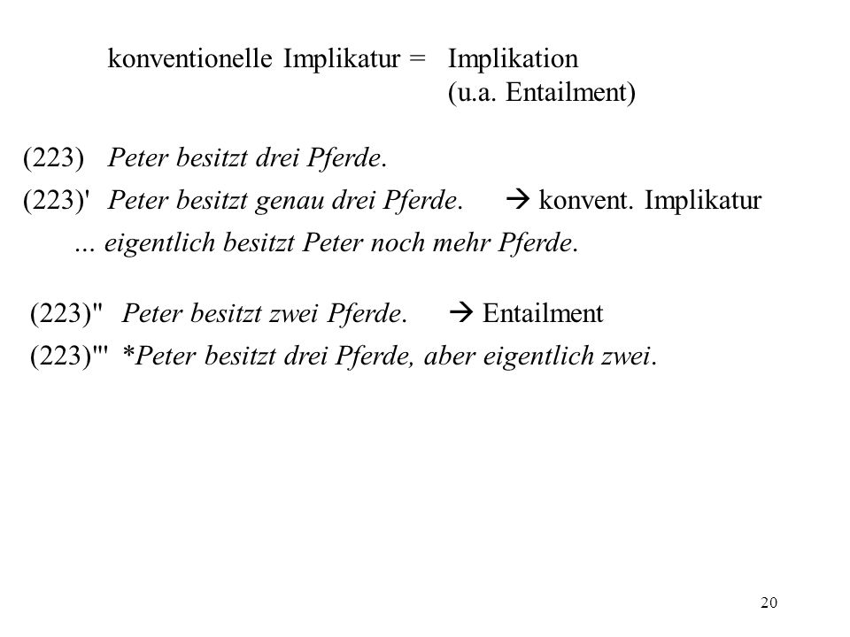 konventionelle Implikatur = Implikation (u.a. Entailment)