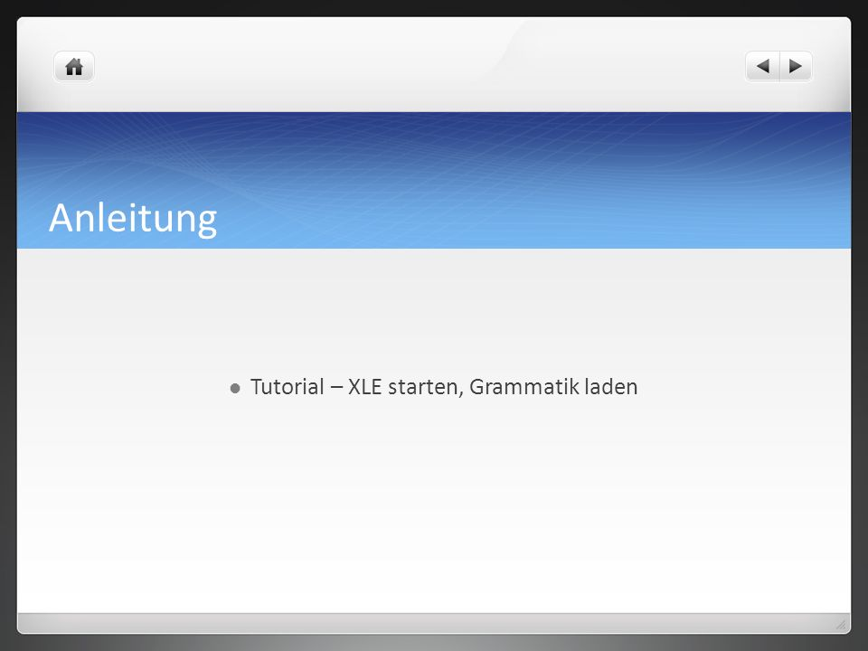 Tutorial – XLE starten, Grammatik laden