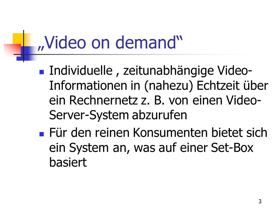 """Video on demand"