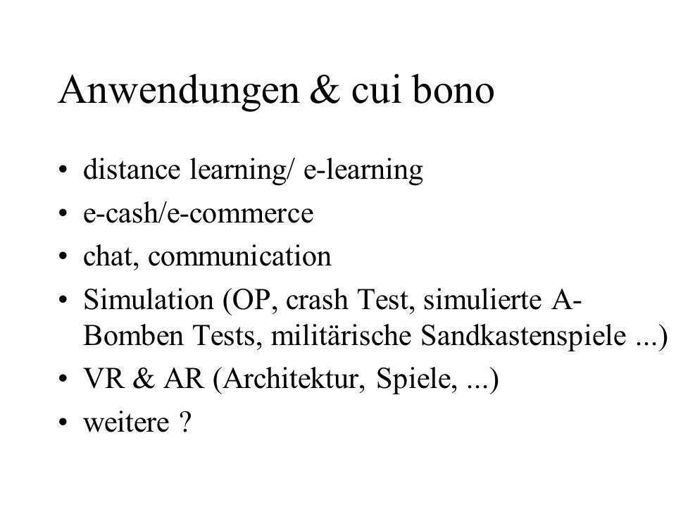 Anwendungen & cui bono distance learning/ e-learning e-cash/e-commerce