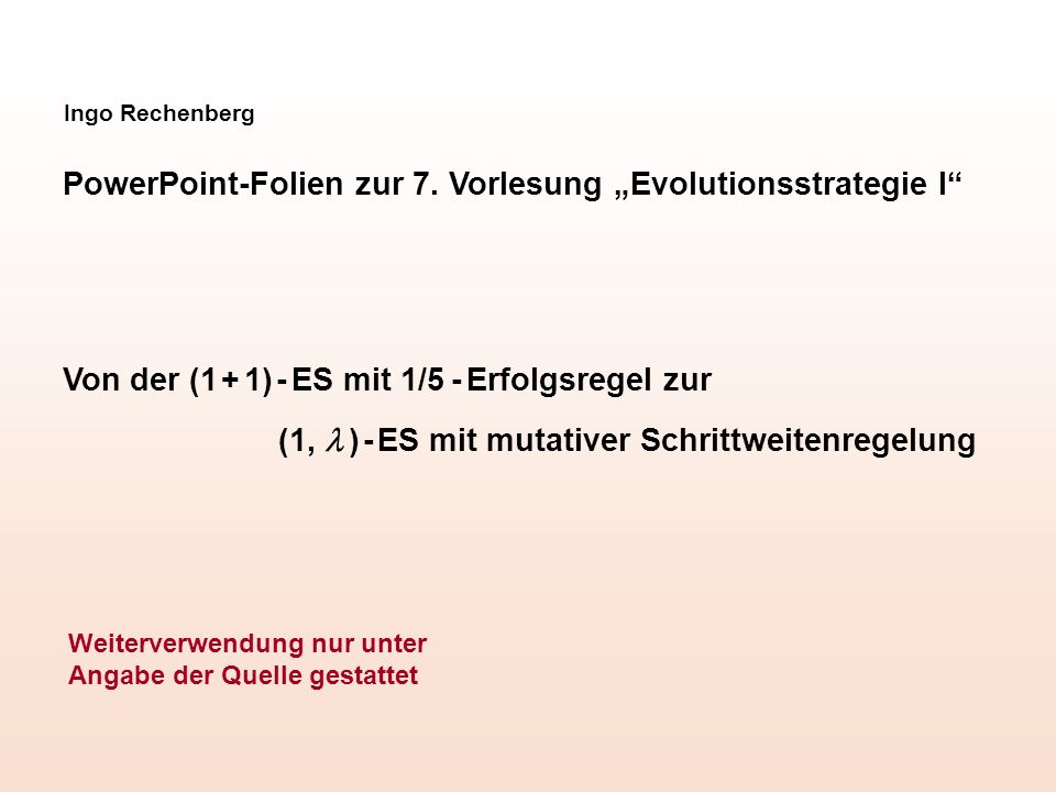 "PowerPoint-Folien zur 7. Vorlesung ""Evolutionsstrategie I"