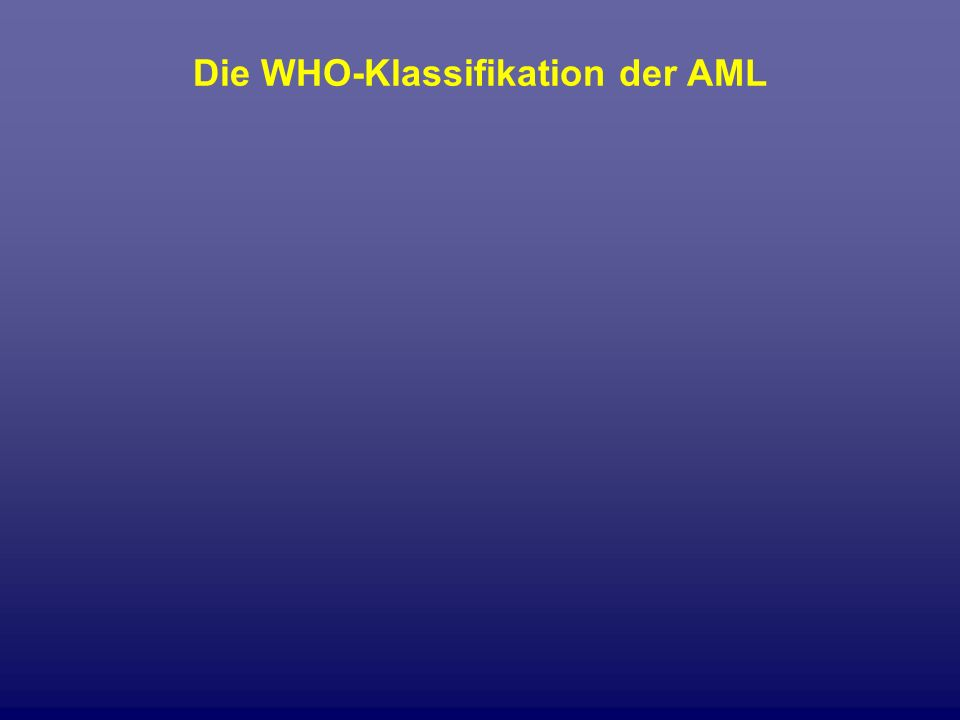 Die WHO-Klassifikation der AML