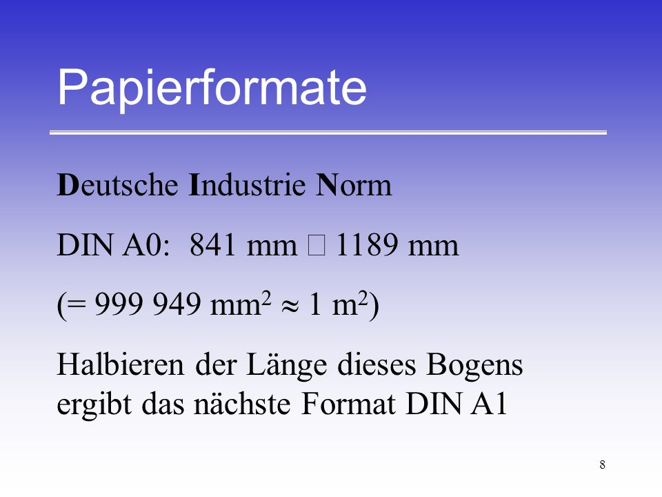Papierformate Deutsche Industrie Norm DIN A0: 841 mm ´ 1189 mm