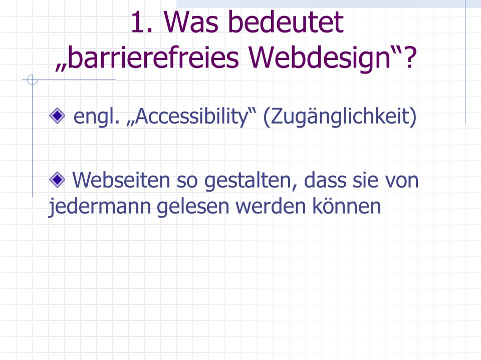 "1. Was bedeutet ""barrierefreies Webdesign"