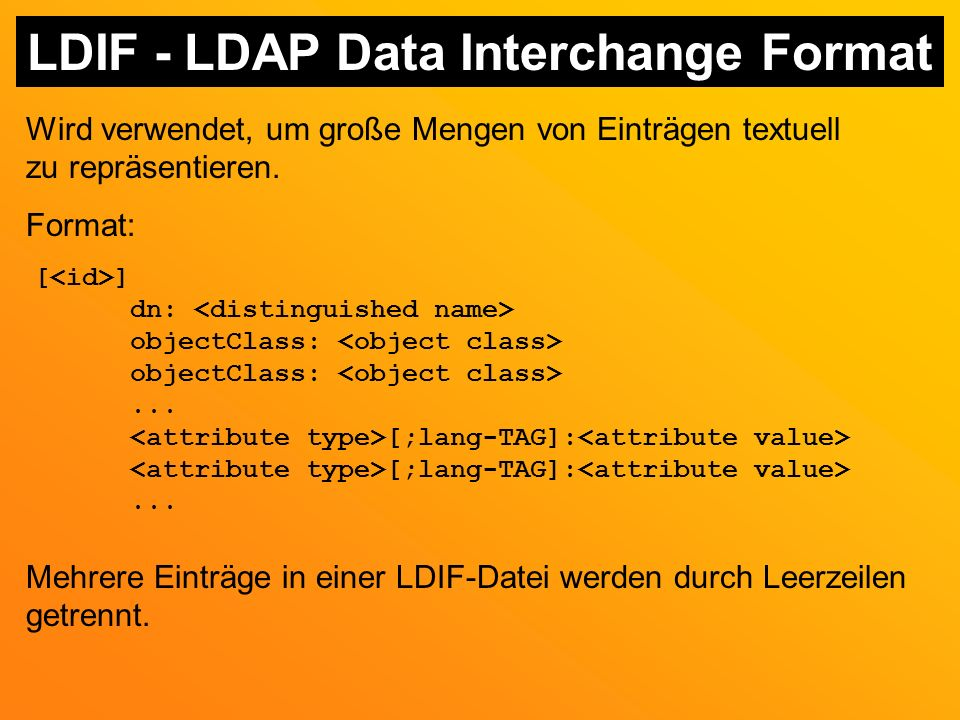 LDIF - LDAP Data Interchange Format