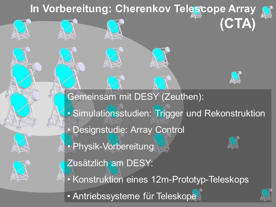 In Vorbereitung: Cherenkov Telescope Array (CTA)