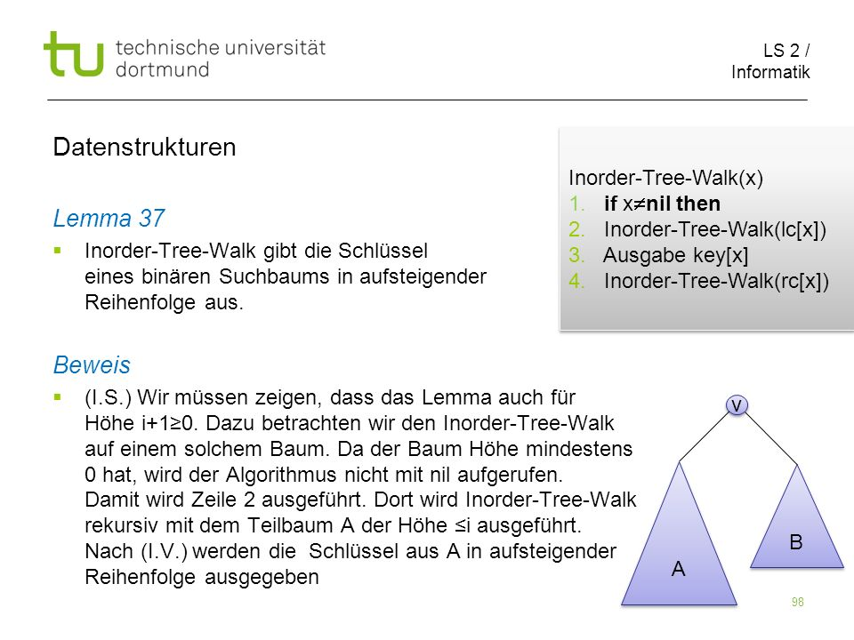 Datenstrukturen Lemma 37 Beweis Inorder-Tree-Walk(x) 1. if xnil then