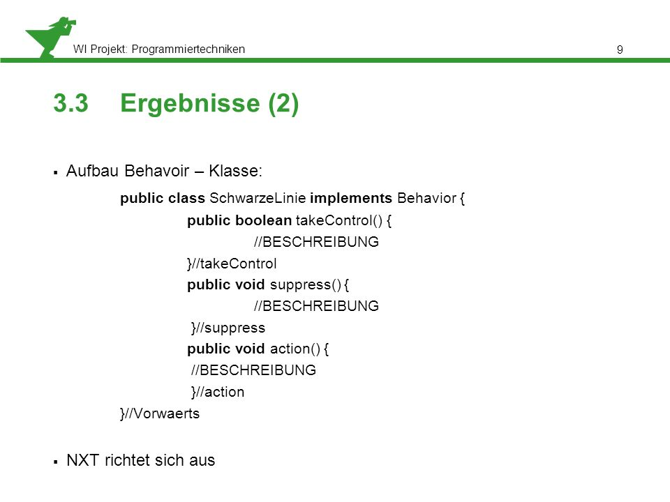 3.3 Ergebnisse (2) public class SchwarzeLinie implements Behavior {