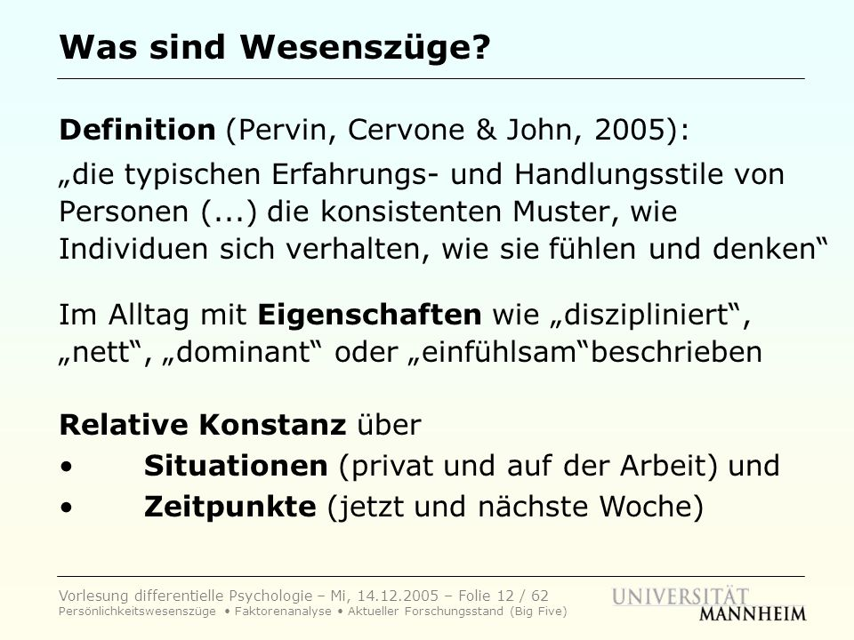 Was sind Wesenszüge Definition (Pervin, Cervone & John, 2005):