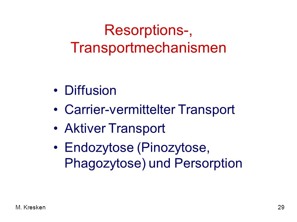 Resorptions-, Transportmechanismen