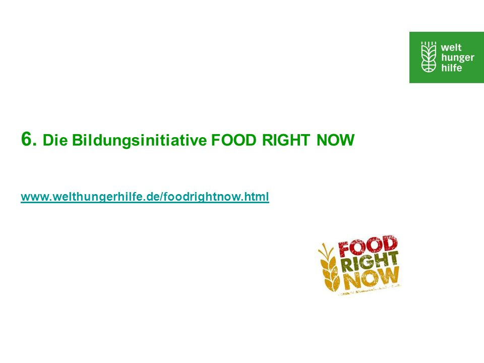 6. Die Bildungsinitiative FOOD RIGHT NOW